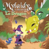 MYLAIDY A DES SOUCIS T.5 - LE DRAGON