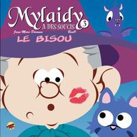 MYLAIDY A DES SOUCIS T.3 - LE BISOU
