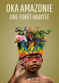 OKA AMAZONIE - PAROLES D'UNE FORET HABITEE