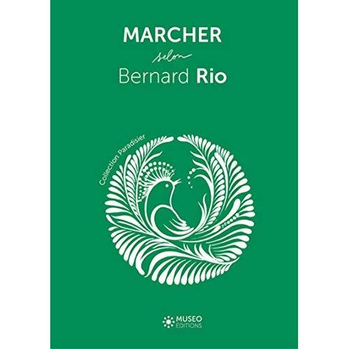 MARCHER SELON BERNARD RIO