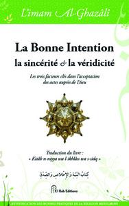 BONNE INTENTION, LA SINCERITE & LA VERIDICITE (LA) : LES TROIS FACTEURS CLES DANS L ACCEPTATION DES