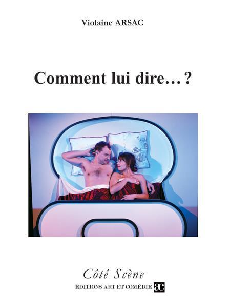 COMMENT LUI DIRE... ? - CE SOIR ON PARLE DE SEXE