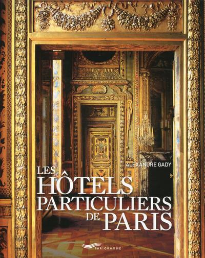 HOTELS PARTICULIERS DE PARIS 2017
