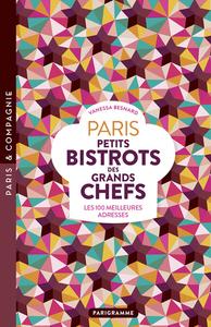 PARIS  PETITS BISTROTS DES GRANDS CHEFS