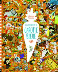 A LA RECHERCHE DE LA CAROTTE BLEUE - TOME  - A LA RECHERCHE DE LA CAROTTE BLEUE: L'HISTOIRE