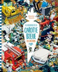 A LA RECHERCHE DE LA CAROTTE BLEUE - TOME  - A LA RECHERCHE DE LA CAROTTE BLEUE: LES METIERS