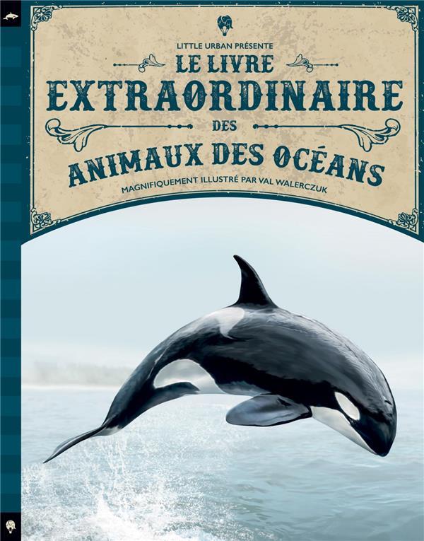 Le livre extraordinaire des animaux des oceans