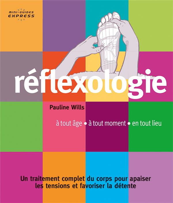 REFLEXOLOGIE - MINI-GUIDE EXPRESS