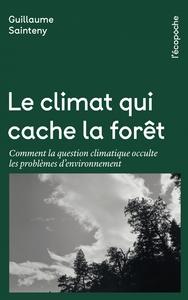 LE CLIMAT QUI CACHE LA FORET - COMMENT LA QUESTION CLIMATIQU