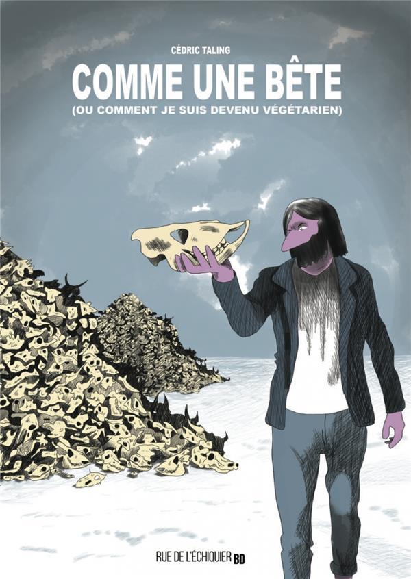 COMME UNE BETE (OU COMMENT JE SUIS DEVENU VEGETARIEN)