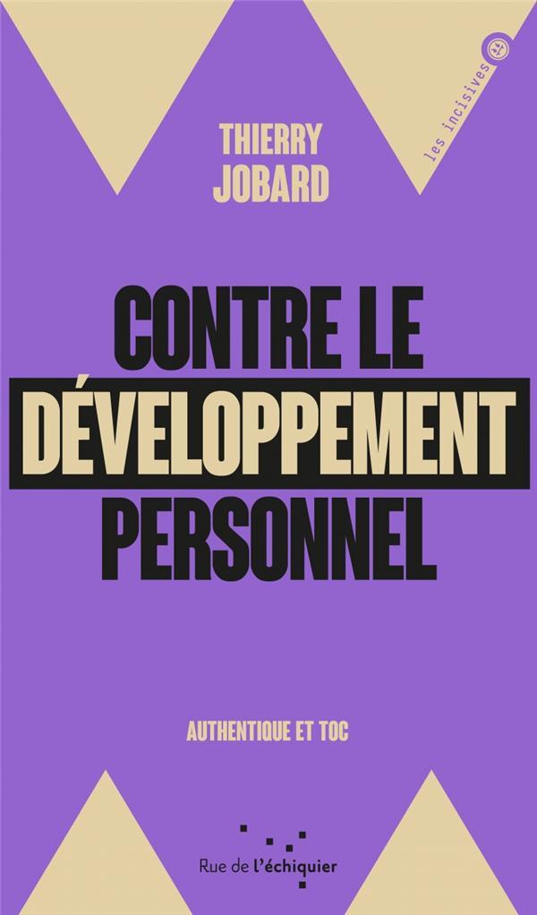 Contre le developpement personnel - authentique et toc