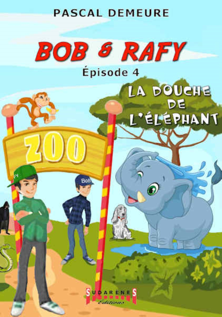 BOB ET RAFFY TOME 4 - LA DOUCHE DE L ELEPHANT