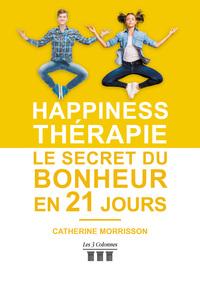 HAPPINESS THERAPIE - LE SECRET DU BONHEUR EN 21 JOURS