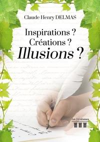 INSPIRATION? CREATIONS? ILLUSIONS?