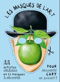 LES MASQUES DE L'ART