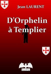 D'ORPHELIN A TEMPLIER