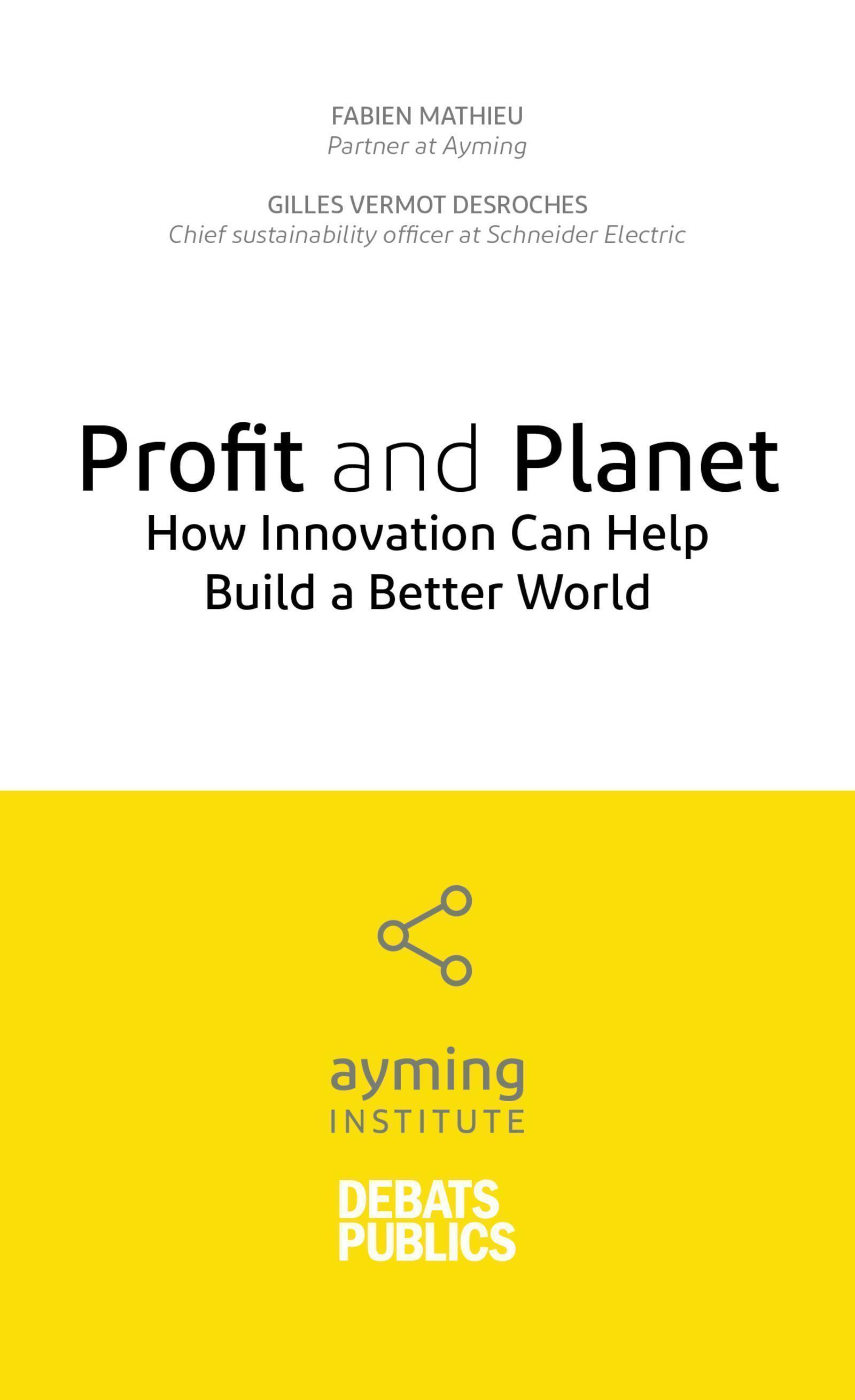 PROFIT AND PLANET - HOW INNOVATION CAN HELP BUILD A BETTER WORLD