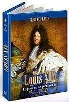 LOUIS XIV - LE POUVOIR RESPLENDISSANT