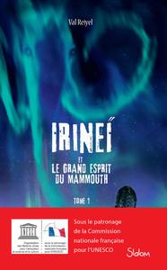IRINEI ET LE GRAND ESPRIT DU MAMMOUTH - TOME 1 - VOLUME 01
