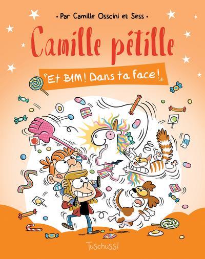 CAMILLE PETILLE - TOME 2 ET BIM ! DANS TA FACE ! - VOL02