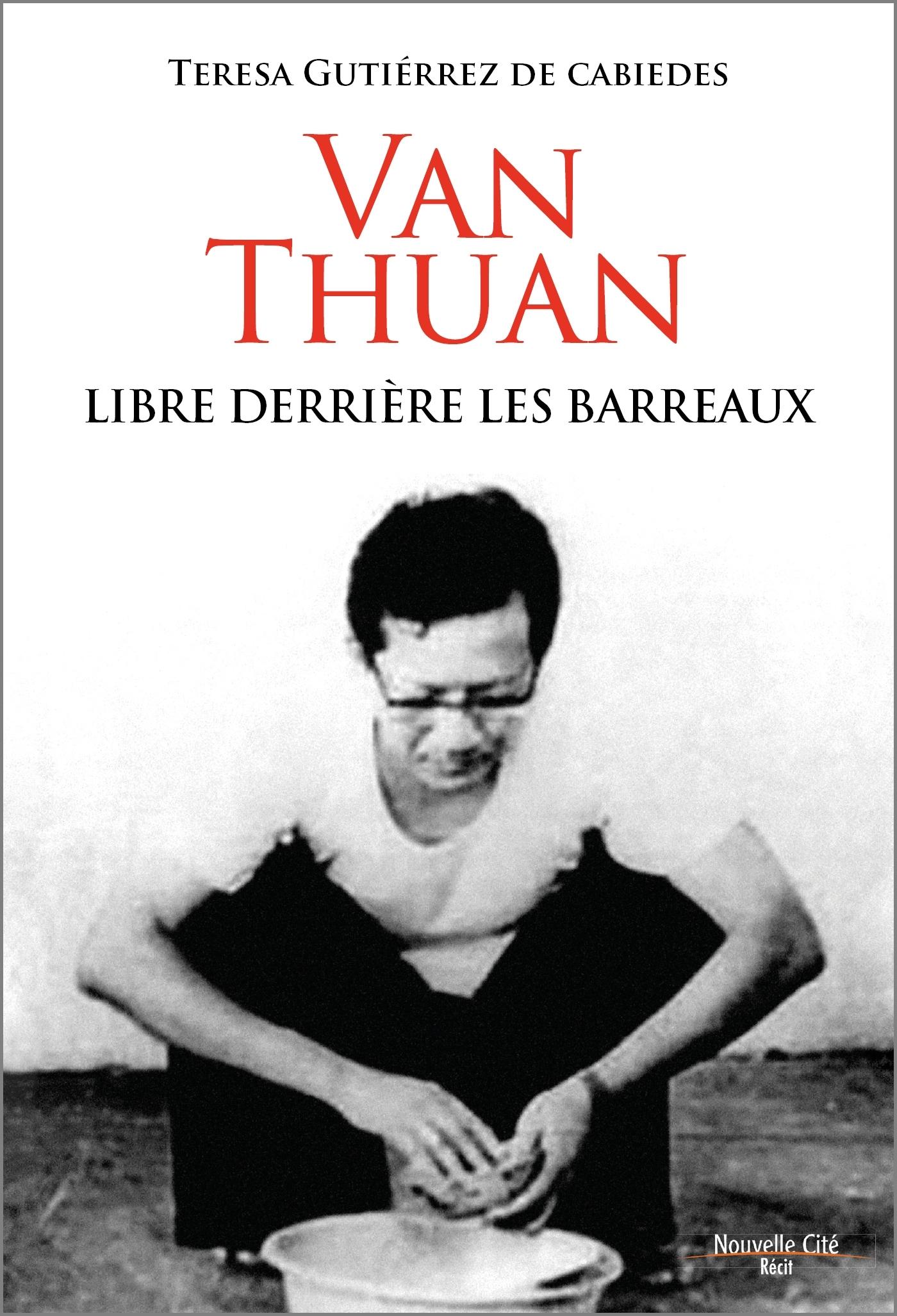VAN THUAN, LIBRE DERRIERE LES BARREAUX