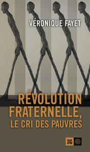 REVOLUTION FRATERNELLE - LE CRI DES PAUVRES