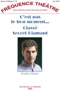 FREQUENCE THEATRE - T75 - C'EST PAS LE BON MOMENT - CLASSE SECRET DIAMANT