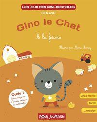 MINI-BESTIOLES GINO LE CHAT A LA FERME - ALBUM DE JEUX N 4