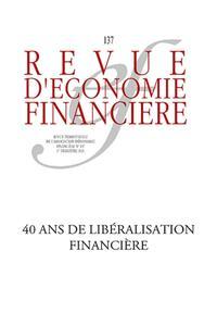 40 ANS DE LIBERALISATION FINANCIERE