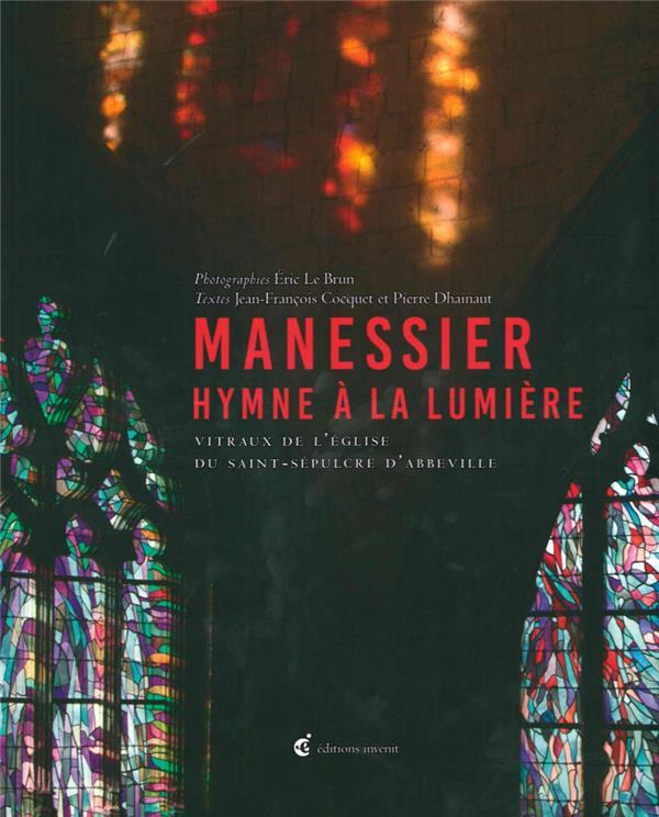 PATIENCE DE LA LUMIERE - LES VITRAUX D'ALFRED MANESSIER DANS...