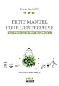 PETIT MANUEL POUR L'ENTREPRISE - COMMENT AGIR POUR LE CLIMAT ?