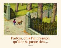 PARFOIS ON A L IMPRESSION QU IL NE SE PASSE RIEN
