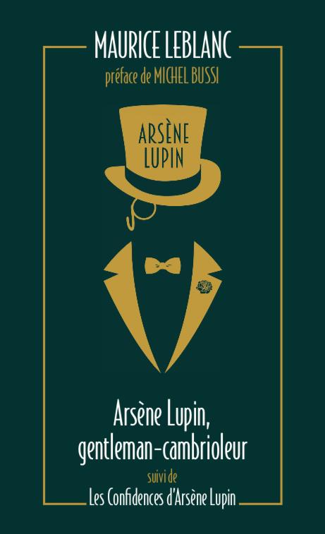 Arsene lupin, gentleman cambrioleur suivi de les confidences d'arsene lupin