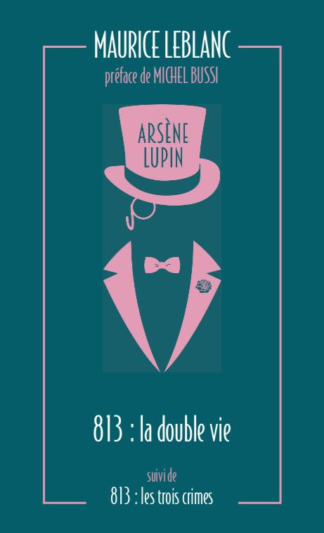 813. la double vie d'arsene lupin - les trois crimes d'arsene lupin