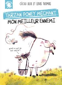 TARZAN, PONEY MECHANT - MON MEILLEUR ENNEMI