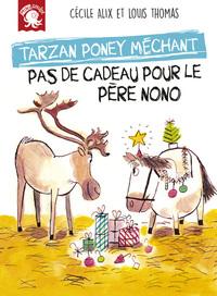TARZAN PONEY MECHANT - PAS DE CADEAU POUR LE PERE NONO