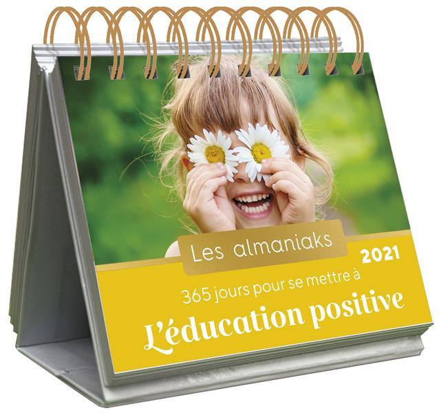 ALMANIAK 365 JOURS POUR SE METTRE A L'EDUCATION POSITIVE 2021