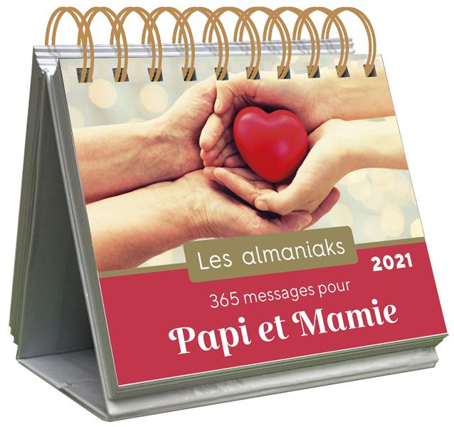 ALMANIAK 365 MESSAGES POUR PAPI ET MAMIE 2021