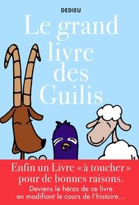 LE GRAND LIVRE DES GUILIS