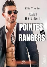 POINTES OU RANGERS - BATS-TOI ! - POINTES OU RANGERS TOME 1