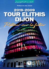 2019-2009 TOUR ELITHIS DIJON - RETOUR VERS LE FUTUR. PREFACE DE JEAN JOUZEL