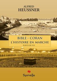 BIBLE ET CORAN : L HISTOIRE EN MARCHE