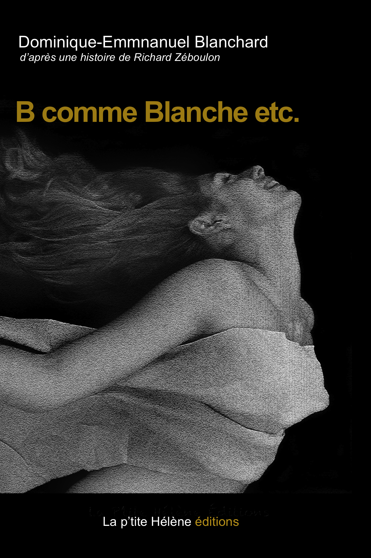 B COMME BLANCHE ETC.