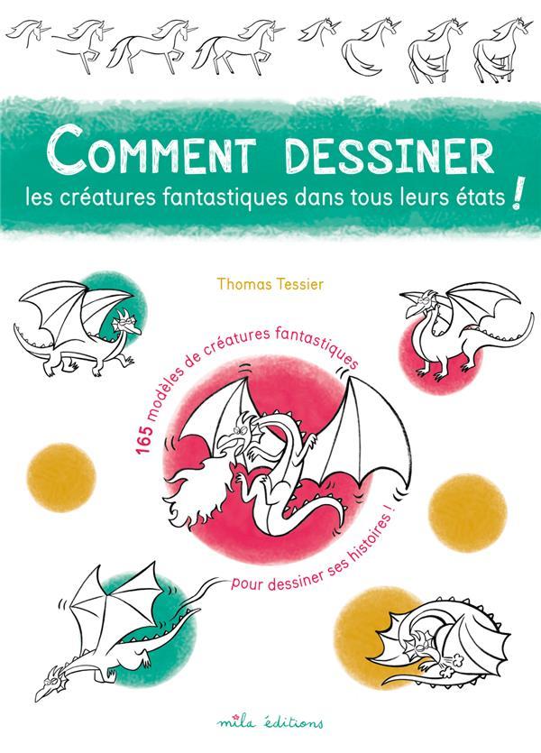 COMMENT DESSINER LES CREATURES FANTASTIQUES DANS TOUS LEURS ETATS !