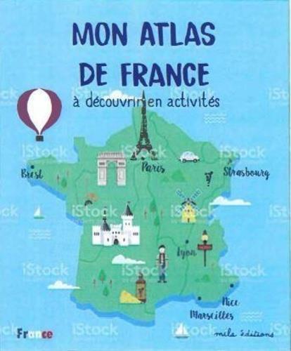 MON ATLAS DE FRANCE A DECOUVRIR EN ACTIVITES
