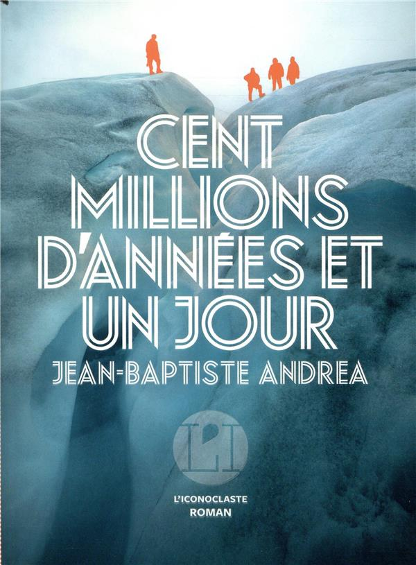 CENT MILLIONS D'ANNEES ET UN JOUR