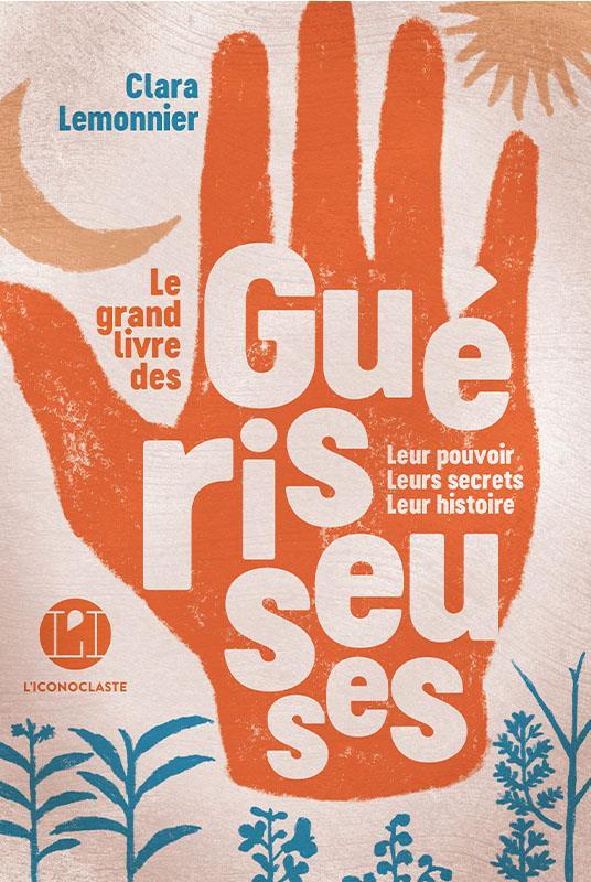LE GRAND LIVRE DES GUERISSEUSES