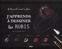 J APPRENDS A DESSINER LES RUBIS - MON PETIT CARNET A BIJOUX