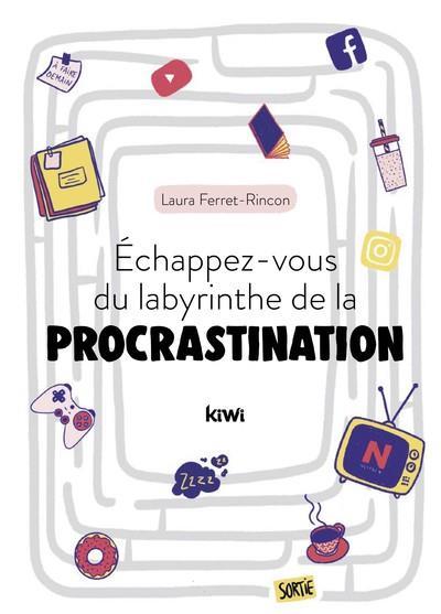 ECHAPPEZ-VOUS DU LABYRINTHE DE LA PROCRASTINATION