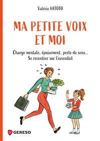 MA PETITE VOIX ET MOI - CHARGE MENTALE, EPUISEMENT, PERTE DE SENS... SE RECENTRER SUR L'ESSENTIEL